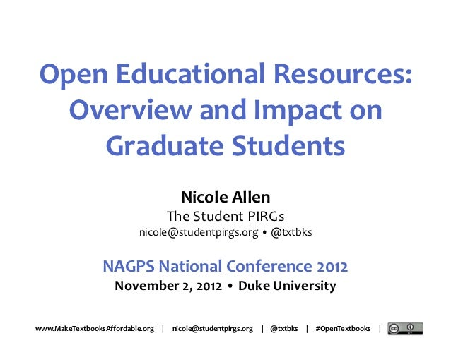 Open Educational Resources:  Overview and Impact on    Graduate Students                                        Nicole All...