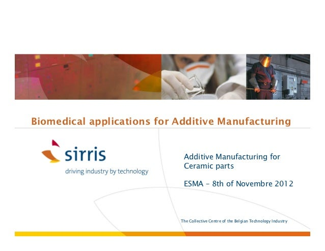 Biomedical applications for Additive Manufacturing                             Additive Manufacturing for                 ...