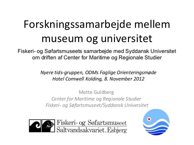 Forskningssamarbejde mellem     museum og universitetFiskeri- og Søfartsmuseets samarbejde med Syddansk Universitet      o...