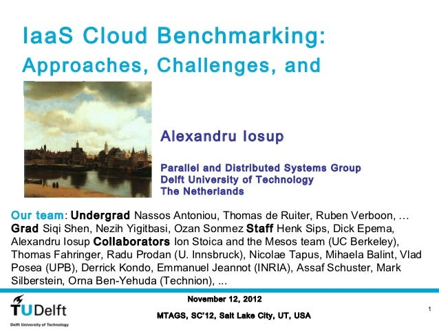 IaaS Cloud Benchmarking:  Approaches, Challenges, and  Experience                             Alexandru Iosup             ...