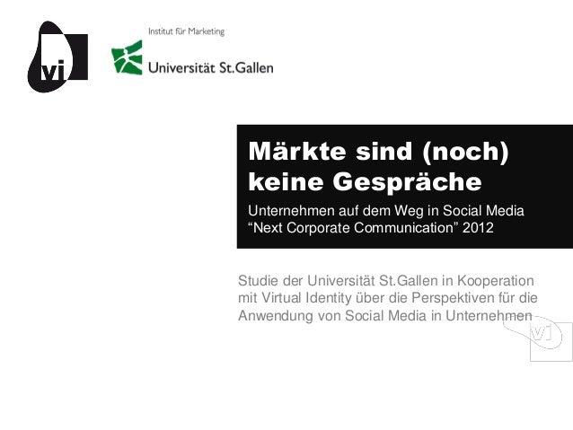 """Märkte sind (noch) keine Gespräche Unternehmen auf dem Weg in Social Media """"Next Corporate Communication"""" 2012Studie der U..."""