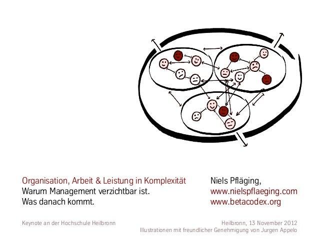 Organisation, Arbeit & Leistung in Komplexität                   Niels Pfläging,Warum Management verzichtbar ist.         ...