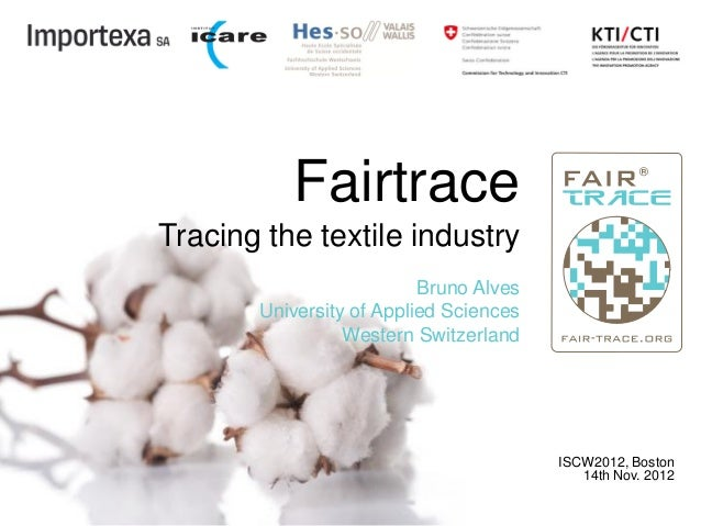 FairtraceTracing the textile industry                          Bruno Alves       University of Applied Sciences           ...