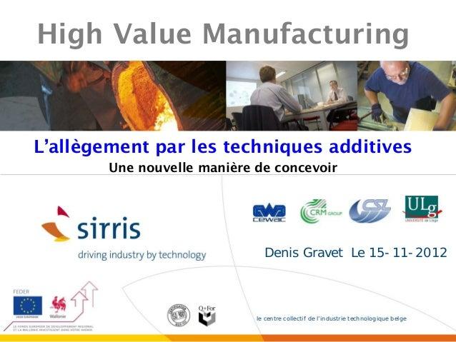 High Value ManufacturingL'allègement par les techniques additives        Une nouvelle manière de concevoir                ...