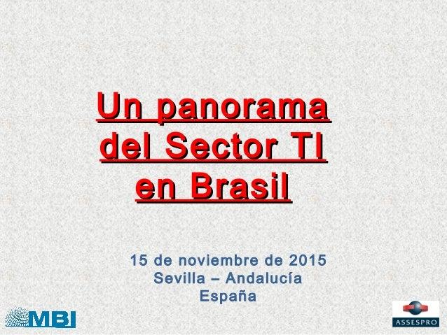 Un panoramadel Sector TI  en Brasil 15 de noviembre de 2015    Sevilla – Andalucía          España