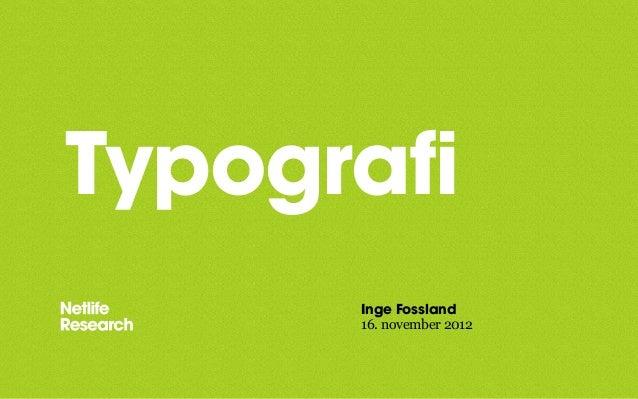Typografi Inge Fossland 16. november 2012