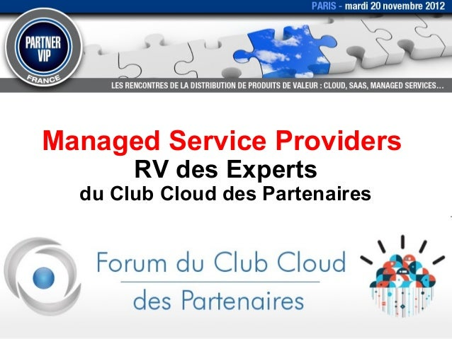 Managed Service Providers       RV des Experts  du Club Cloud des Partenaires