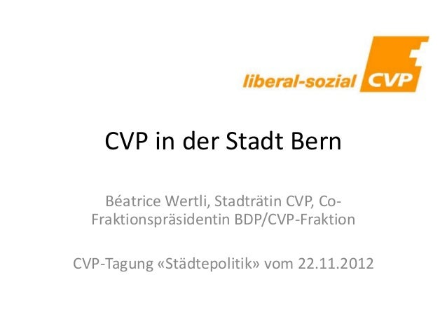 CVP in der Stadt BernBéatrice Wertli, Stadträtin CVP, Co-Fraktionspräsidentin BDP/CVP-FraktionCVP-Tagung «Städtepolitik» v...