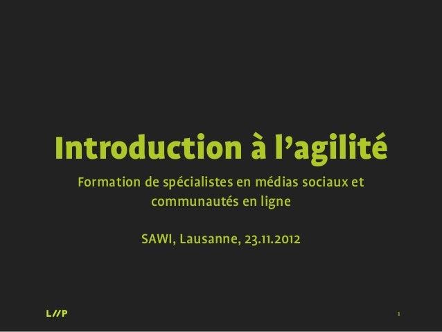 Introduction à l'agilité Formation de spécialistes en médias sociaux et            communautés en ligne           SAWI, La...
