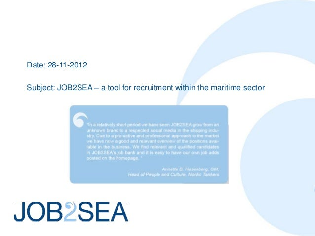 Date: 28-11-2012Subject: JOB2SEA – a tool for recruitment within the maritime sector