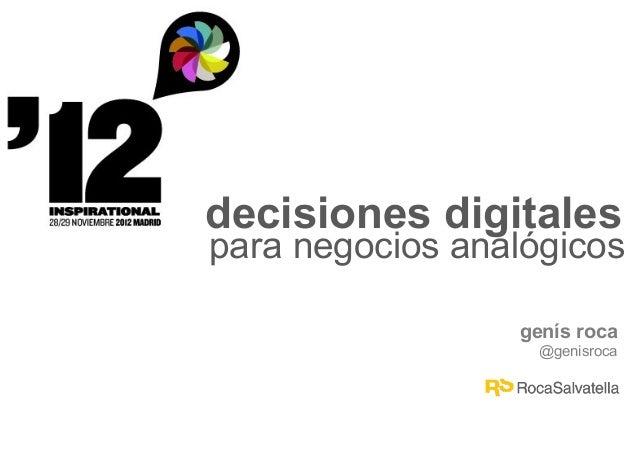 decisiones digitalespara negocios analógicos                 genís roca                   @genisroca