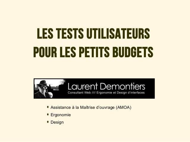 Les tests utilisateurs pour les petits budgets  Assistance à la Maîtrise d'ouvrage (AMOA) Ergonomie Design