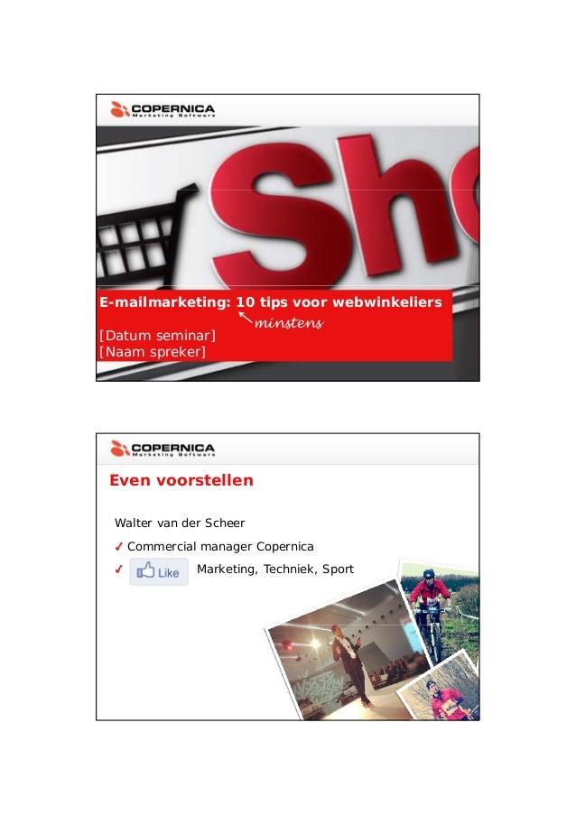 23-11-2012E-mailmarketing: 10 tips voor webwinkeliers                          minstens[Datum seminar][Naam spreker] Even ...