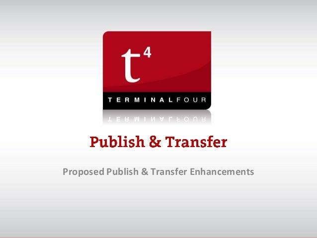 Proposed Publish & Transfer Enhancements