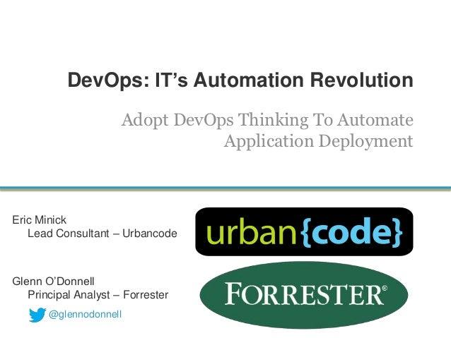 DevOps: IT's Automation Revolution                        Adopt DevOps Thinking To Automate                               ...