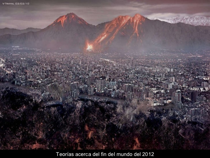 Teorías acerca del fin del mundo del 2012