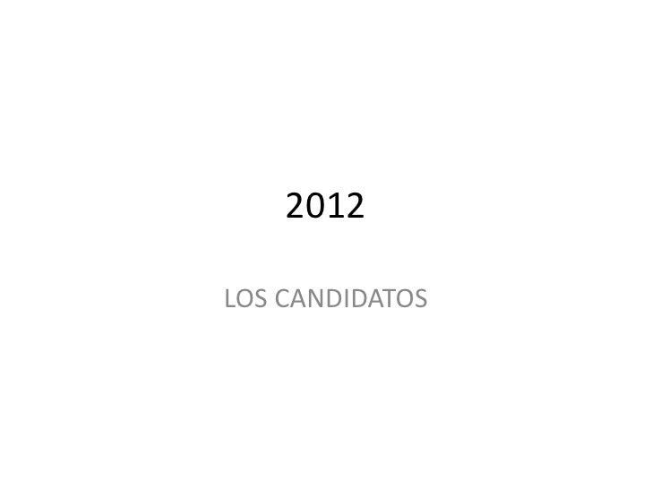 2012LOS CANDIDATOS