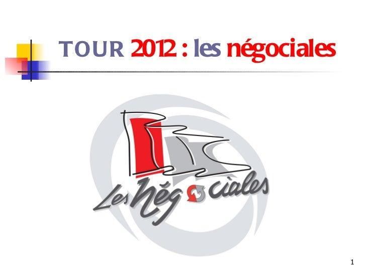 TOUR  2012 :  les  négociales