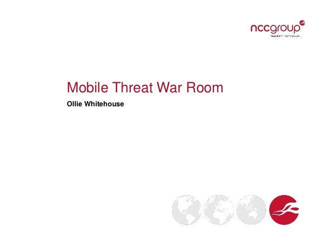 Mobile Threat War Room Ollie Whitehouse