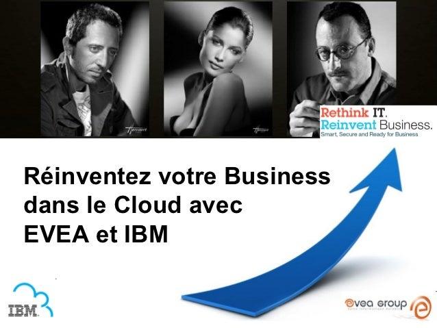 Réinventez votre Businessdans le Cloud avecEVEA et IBM