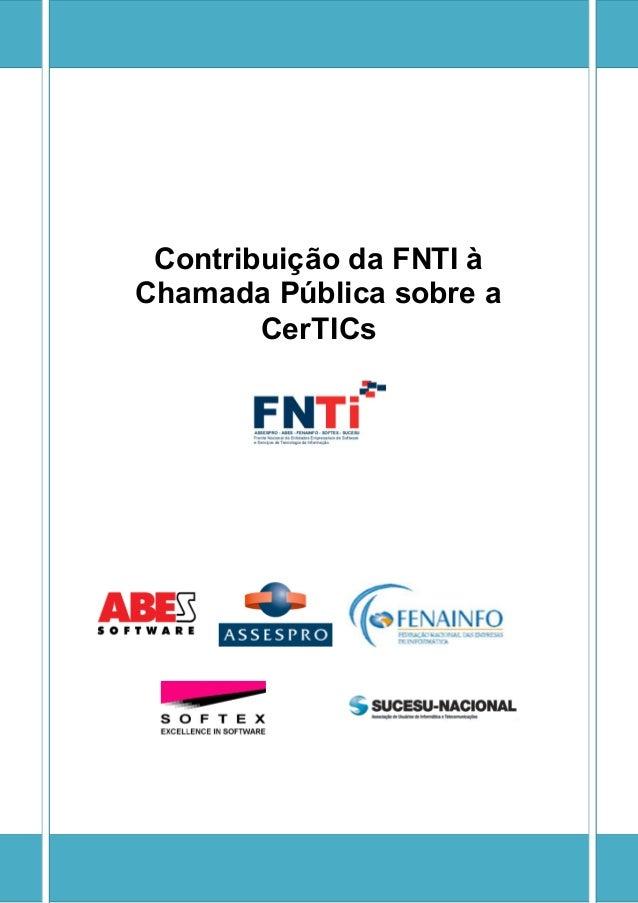 Contribuição da FNTI àChamada Pública sobre a        CerTICs