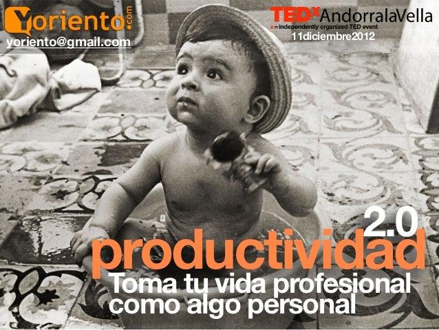 11diciembre2012yoriento@gmail.com                                       2.0           productividad            Toma tu vid...