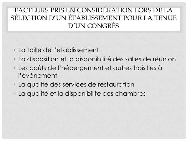 FACTEURS PRIS EN CONSIDÉRATION LORS DE LASÉLECTION D'UN ÉTABLISSEMENT POUR LA TENUE                D'UN CONGRÈS• La taille...