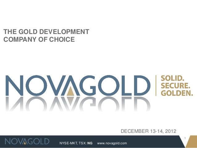 THE GOLD DEVELOPMENTCOMPANY OF CHOICE                                             DECEMBER 13-14, 2012                    ...