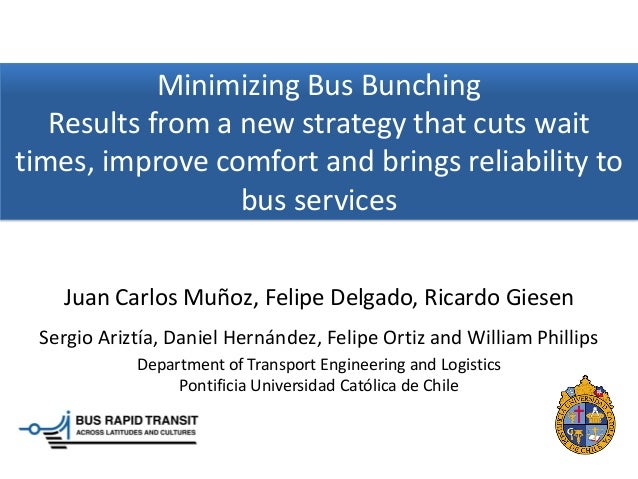 Minimizing Bus Bunching   Results from a new strategy that cuts waittimes, improve comfort and brings reliability to      ...