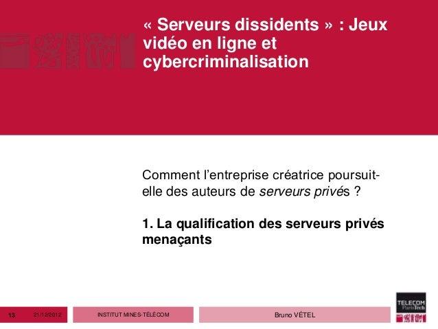 « Serveurs dissidents » : Jeux                                vidéo en ligne et                                cybercrimin...
