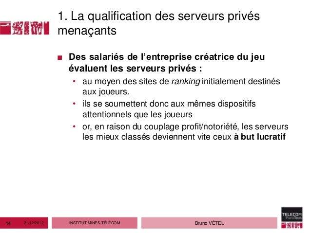 1. La qualification des serveurs privés                  menaçants                  ■ Des salariés de l'entreprise créatri...