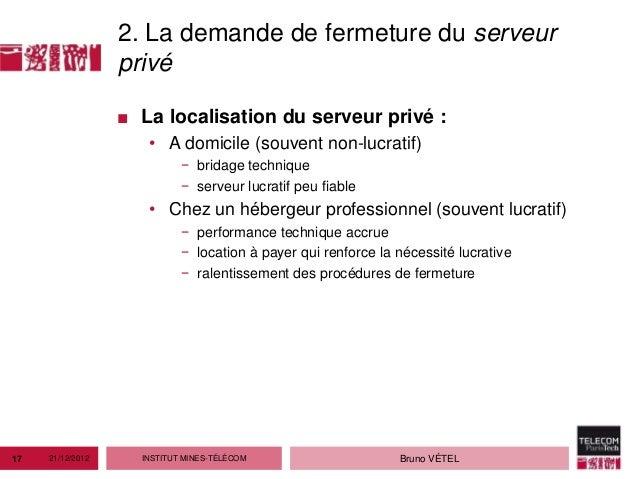 2. La demande de fermeture du serveur                  privé                  ■ La localisation du serveur privé :        ...