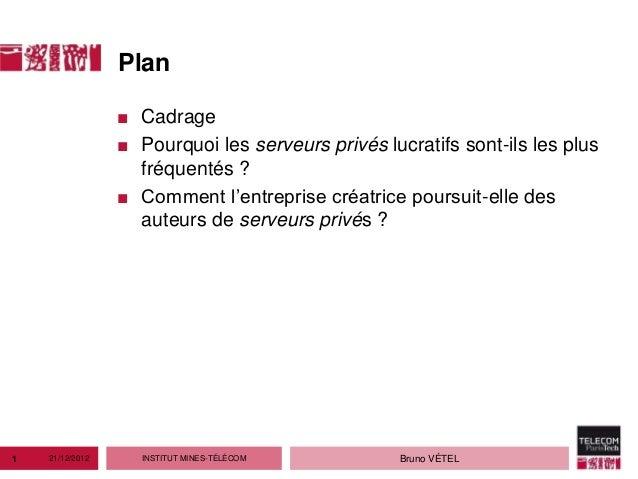Plan                 ■ Cadrage                 ■ Pourquoi les serveurs privés lucratifs sont-ils les plus                 ...