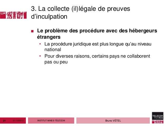 3. La collecte (il)légale de preuves                  d'inculpation                  ■ Le problème des procédure avec des ...