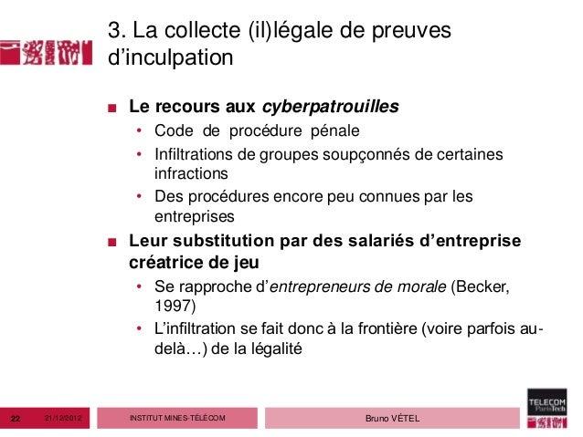 3. La collecte (il)légale de preuves                  d'inculpation                  ■ Le recours aux cyberpatrouilles    ...