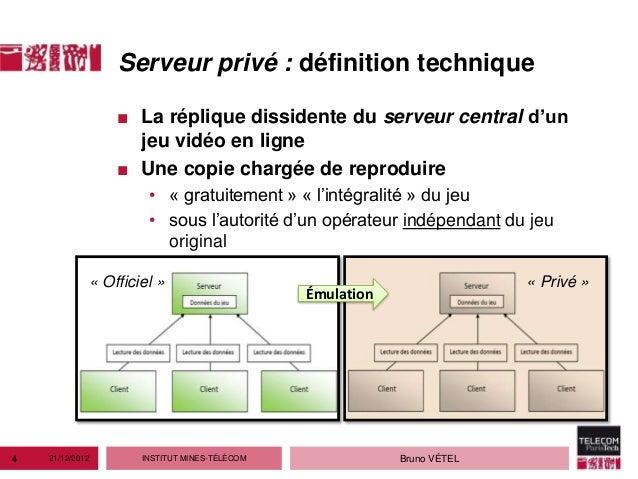 Serveur privé : définition technique                     ■ La réplique dissidente du serveur central d'un                 ...