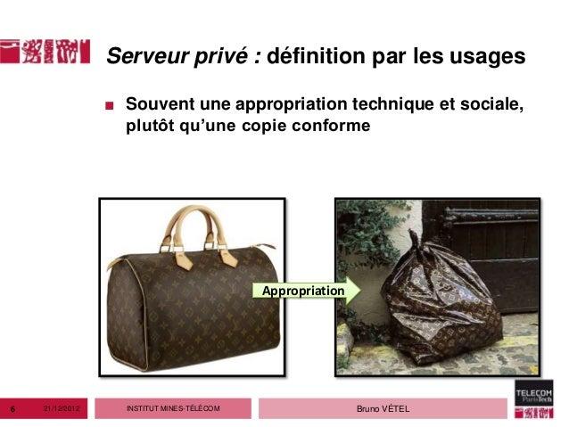 Serveur privé : définition par les usages                 ■ Souvent une appropriation technique et sociale,               ...
