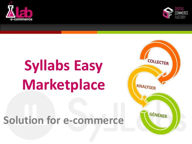 Les rencontres du Lab e-Commerce             Syllabs Easy             MarketplaceSolution for e-commercewww.syllabs.fr