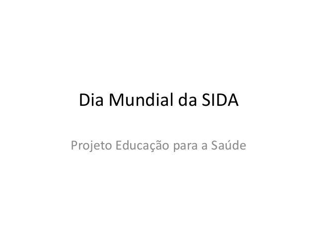 Dia Mundial da SIDAProjeto Educação para a Saúde