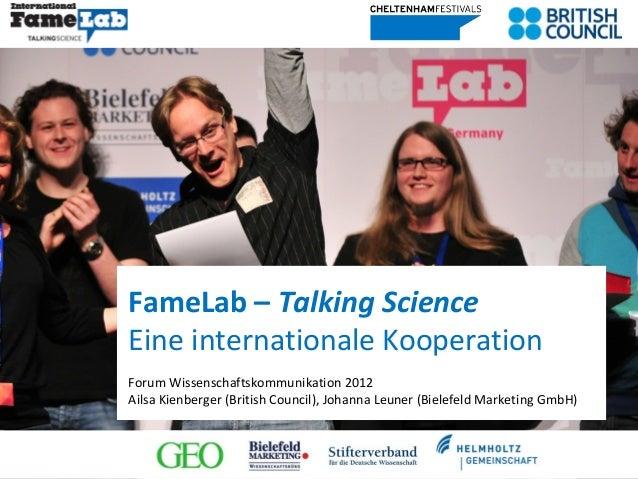 FameLab – Talking ScienceEine internationale KooperationForum Wissenschaftskommunikation 2012Ailsa Kienberger (British Cou...