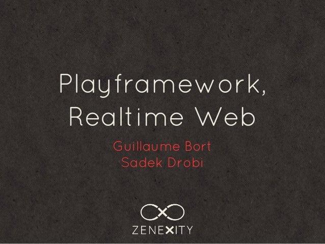 Playframework Realtime Web - Guillaume Bort & Sadek Drobi - December 2012