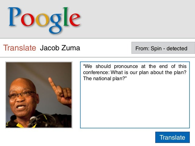 """Jacob Zuma                         From: Spin - detected             """"We should pronounce at the end of this             c..."""