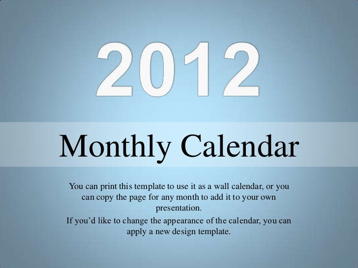 Monthly Calendar You can print this template to use it as a wall calendar, or you     can copy the page for any month to a...