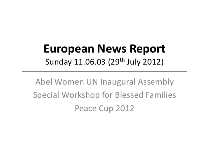 European News Report   Sunday 11.06.03 (29th July 2012) Abel Women UN Inaugural AssemblySpecial Workshop for Blessed Famil...