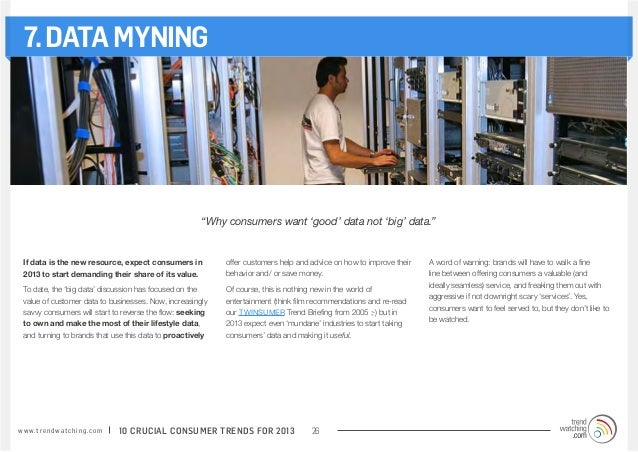 """7. DATA MYNING                                                           """"Why consumers want 'good' data not 'big' data."""" ..."""