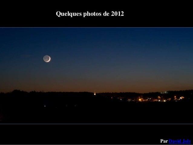 Quelques photos de 2012                          Par David Joly
