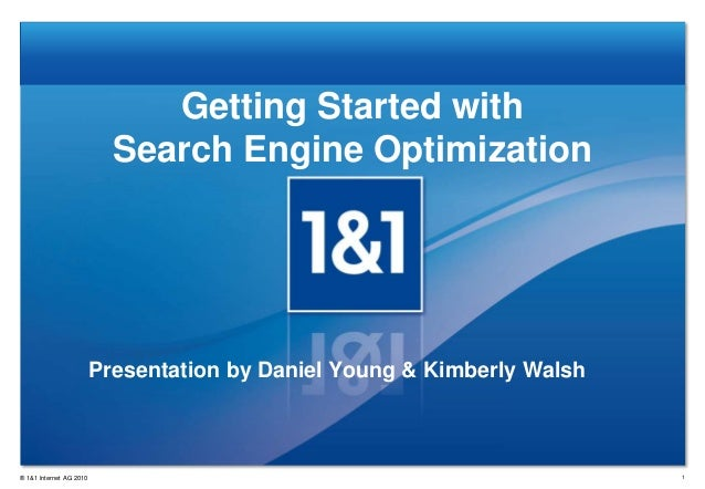 Getting Started with                           Search Engine Optimization                         Presentation by Daniel Y...