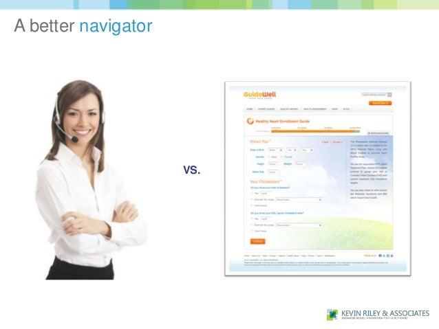 A better navigator                     VS.