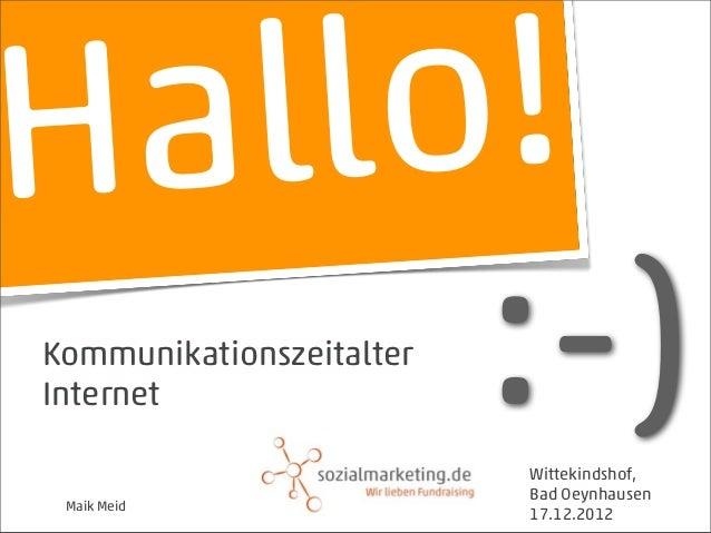 Ha ll o!KommunikationszeitalterInternet                  :-)                          Wittekindshof,                      ...