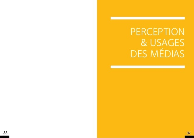 PERCEPTION       & USAGES     DES MéDIAS38                39